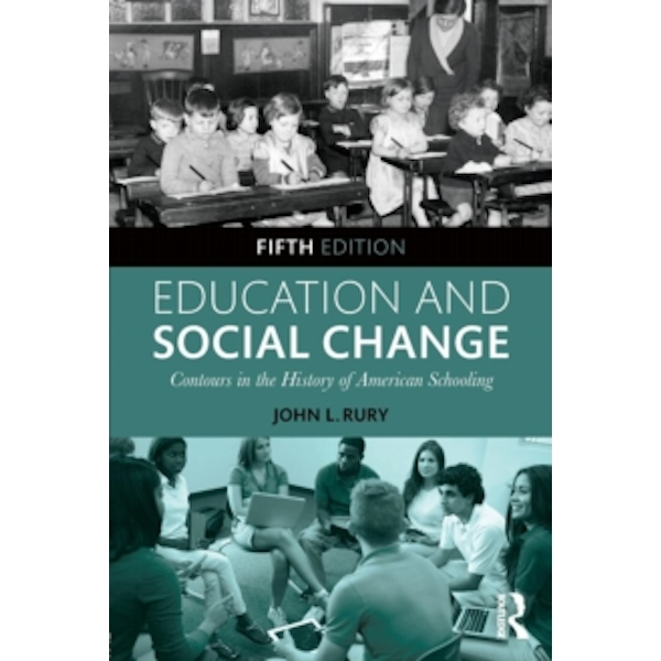Education and Social Change : Contours in the History of American Schooling