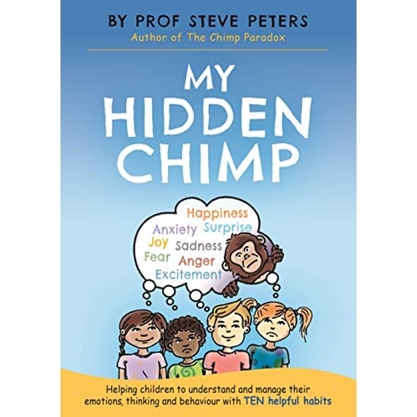 My Hidden Chimp The new book from the author of The Chimp Paradox Paperback / softback 2018