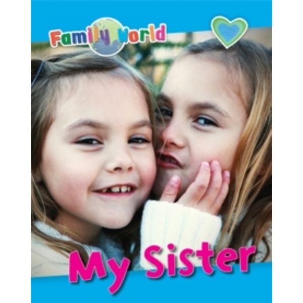 Family World: My Sister
