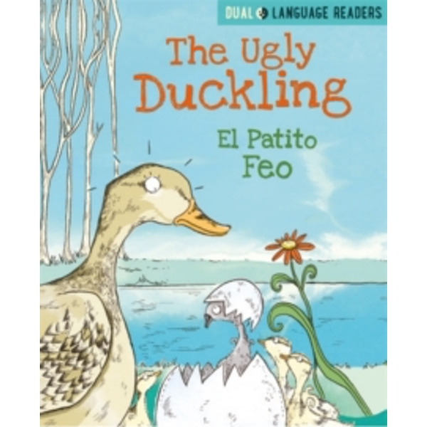 Dual Language Readers: The Ugly Duckling: El Patito Feo