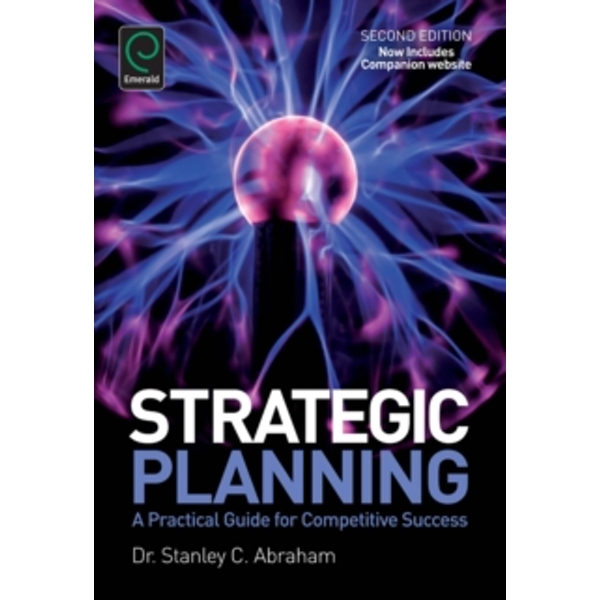 Strategic Planning: A Practical Guide for Competitive Success by Emerald Publishing Limited (Paperback, 2012)