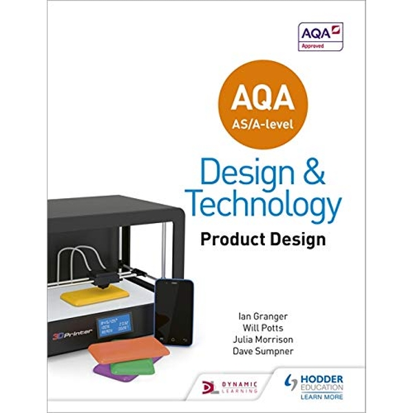 AQA AS/A-Level Design and Technology: Product Design by Julia Morrison, Ian Granger, Dave Sumpner, Will Potts (Paperback, 2017)