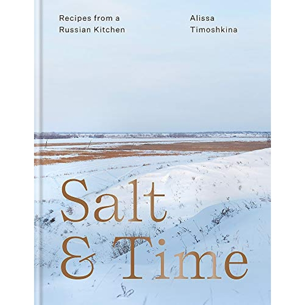 Salt &amp Time Recipes From a Russian Kitchen by Alissa Timoshkina 978178472538
