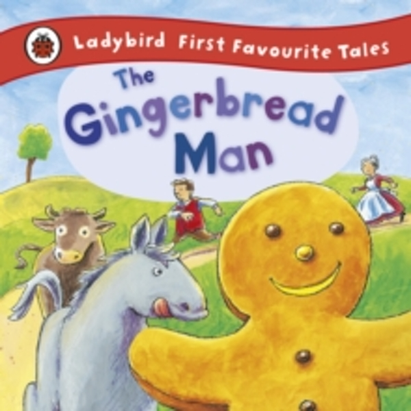 The Gingerbread Man: Ladybird First Favourite Tales by Alan MacDonald, Ladybird (Hardback, 2011)