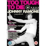 Too Tough To Die A Tribute To Johnny Ramone DVD