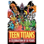 Teen Titans A Celebration of 50 Years Hardcover