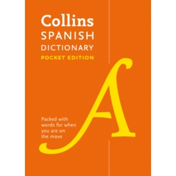 Collins Spanish Dictionary Pocket Edition : 40,000 Words and Phrases in a Portable Format