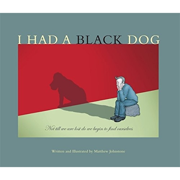 I Had a Black Dog by Matthew Johnstone (Paperback, 2007)