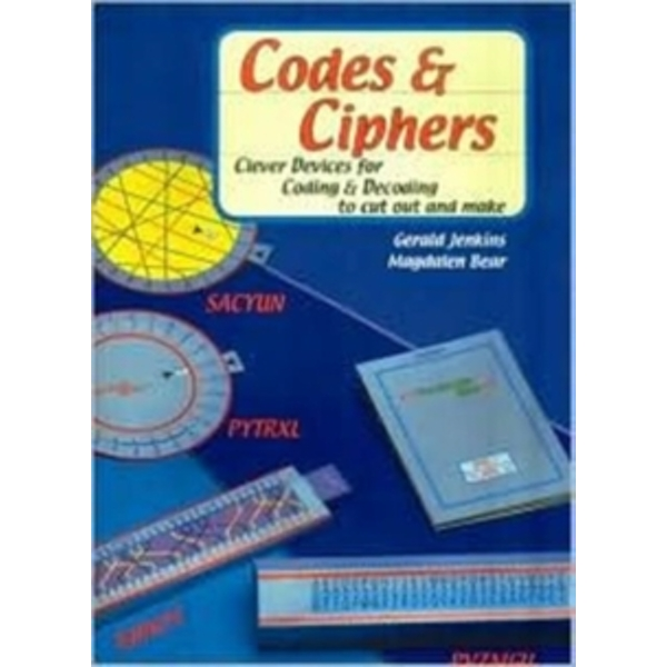 Codes and Ciphers: Clever Devices for Coding and Decoding to Cut Out and Make by Magdalen Bear, Gerald Jenkins (Paperback, 1999)