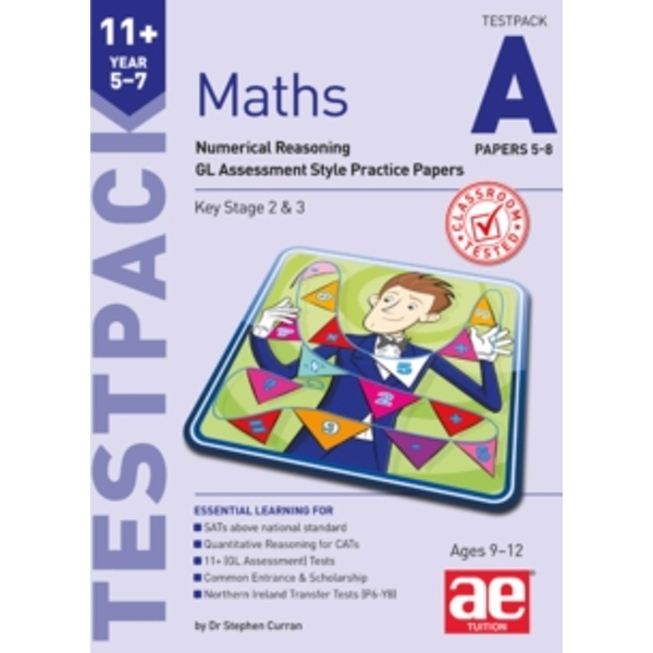 11+ Maths Year 5-7 Testpack A Papers 5-8 : Numerical Reasoning GL Assessment Style Practice Papers