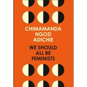 We Should All be Feminists by Chimamanda Ngozi Adichie (Paperback, 2014)