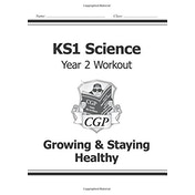 KS1 Science Year Two Workout: Growing & Staying Healthy (for the New Curriculum) (CGP KS1 Science)