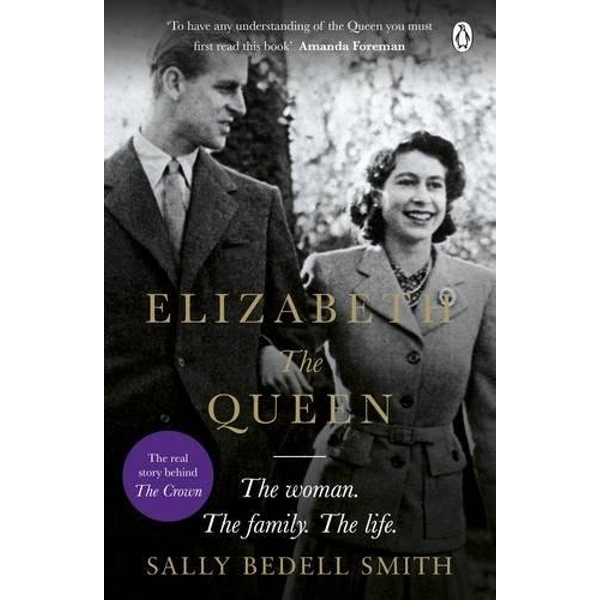 Elizabeth the Queen: The Woman Behind the Throne by Sally Bedell Smith (Paperback, 2017)
