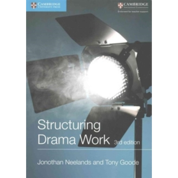 Structuring Drama Work: 100 Key Conventions for Theatre and Drama by Tony Goode, Jonothan Neelands (Paperback, 2015)