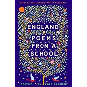 England: Poems from a School by Kate Clanchy (Paperback, 2018)