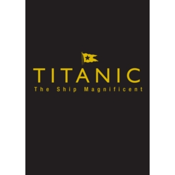 Titanic the Ship Magnificent - Slipcase : Volumes One and Two