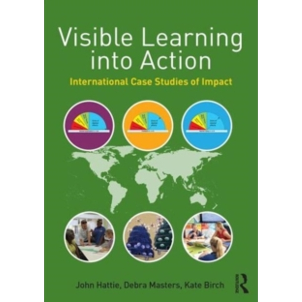 Visible Learning into Action : International Case Studies of Impact