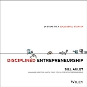Disciplined Entrepreneurship: 24 Steps to a Successful Startup by Bill Aulet (Hardback, 2013)