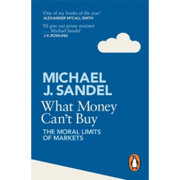 What Money Can't Buy: The Moral Limits of Markets by Michael Sandel (Paperback, 2013)