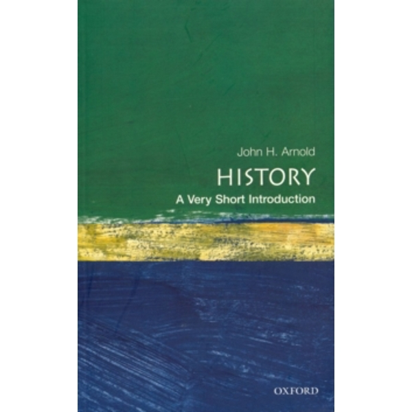 History: A Very Short Introduction by John Arnold (Paperback, 2000)