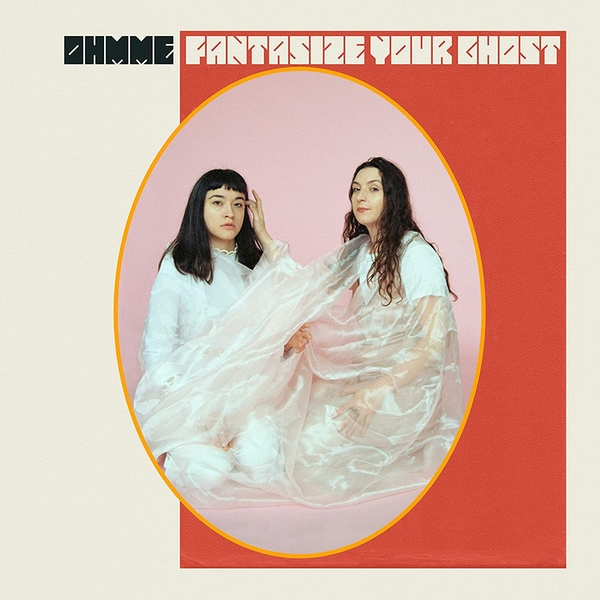 Ohmme - Fantasize Your Ghost Vinyl