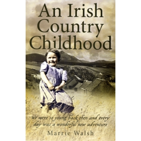 Irish Country Childhood by Marrie Walsh (Paperback, 2010)