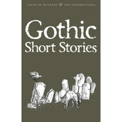 Gothic Short Stories by Wordsworth Editions Ltd (Paperback, 2000)