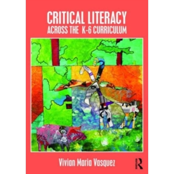 Critical Literacy Across the  K-6 Curriculum
