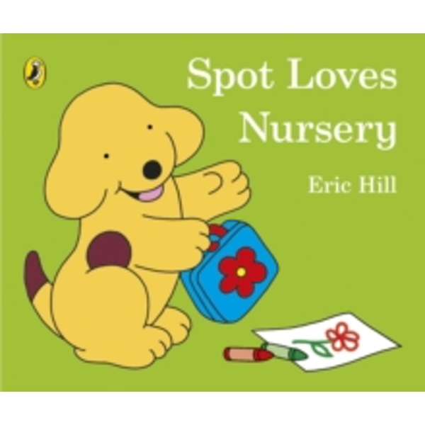 Spot Loves Nursery by Penguin Books Ltd (Board book, 2015)