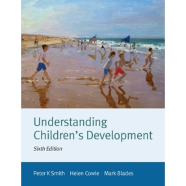 Understanding Children's Development by Peter K. Smith, Mark Blades, Helen Cowie (Paperback, 2015)