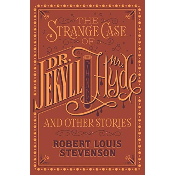 The Strange Case of Dr. Jekyll and Mr. Hyde and Other Stories (Barnes & Noble Collectible Classics: Flexi Edition) Other book format 2016