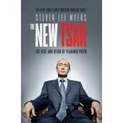 The New Tsar: The Rise and Reign of Vladimir Putin by Steven Lee Myers (Paperback, 2016)