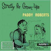 Paddy Roberts - Strictly For Grown Ups CD