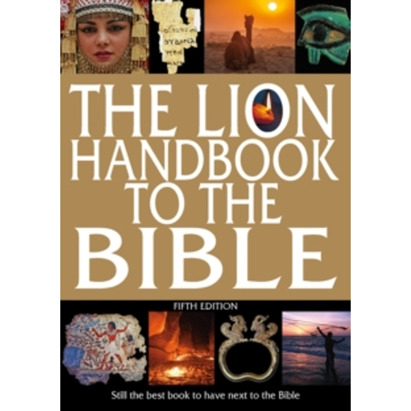 The Lion Handbook to the Bible : Still the best book to have next to the Bible