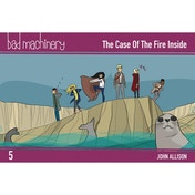 Bad Machinery: Volume 5: Case Fire Inside Pocket Edition