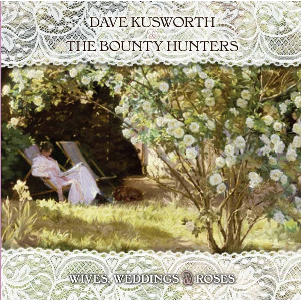 Dave Kusworth & The Bounty Hunters – Wives, Weddings & Roses White Vinyl