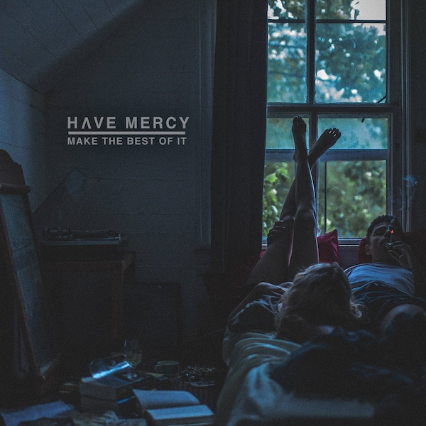 Have Mercy - Make The Best Of It Vinyl