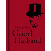 How to Be a Good Husband Hardcover 17 Jan 2008