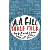 Table Talk: Sweet and Sour, Salt and Bitter by AA Gill (Paperback, 2008)