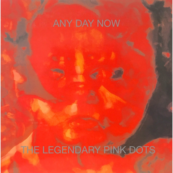 Legendary Pink Dots - Any Day Now (Expanded And Remastered Edition) Vinyl