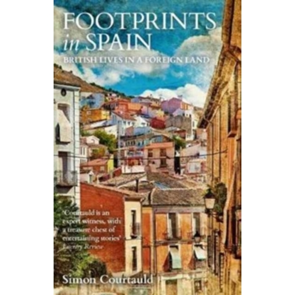 Footprints in Spain : British Lives in a Foreign Land