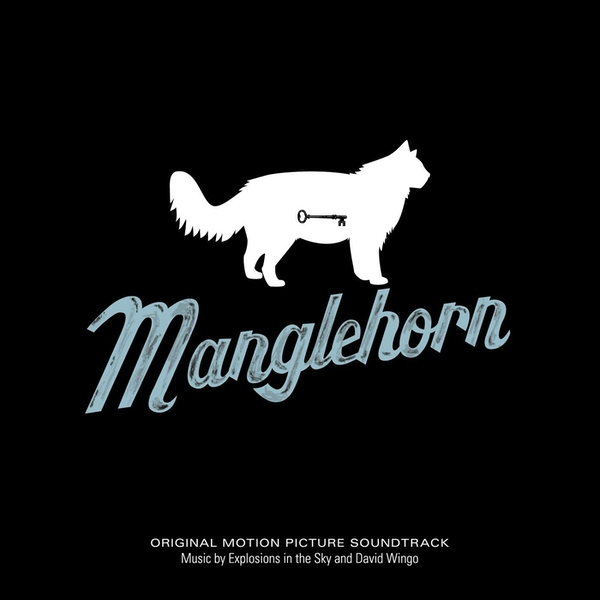Explosions In The Sky & David Wingo – Manglehorn (Original Motion Picture Soundtrack) Limited Edition Vinyl