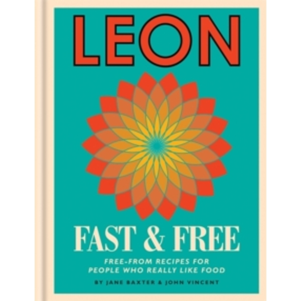 Leon Fast & Free: Free-From Recipes for People Who Really Like Food by Jane Baxter, John Vincent (Hardback, 2017)