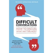 Difficult Conversations: How to Discuss What Matters Most by Sheila Heen, Bruce Patton, Douglas Stone (Paperback, 2011)