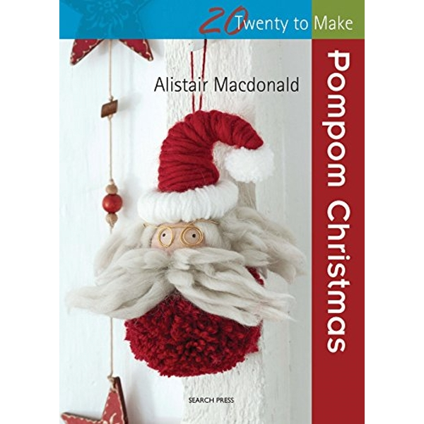 Twenty to Make: Pompom Christmas by Alistair MacDonald (Paperback, 2015)